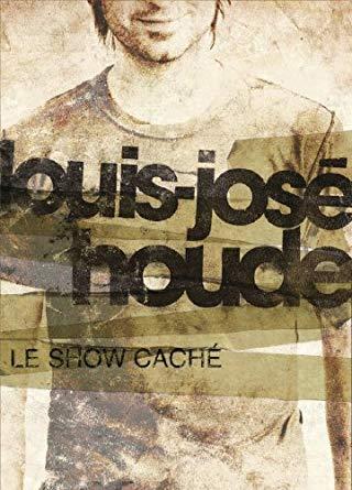 Louis-José Houde | Pochette du DVD Le Show caché