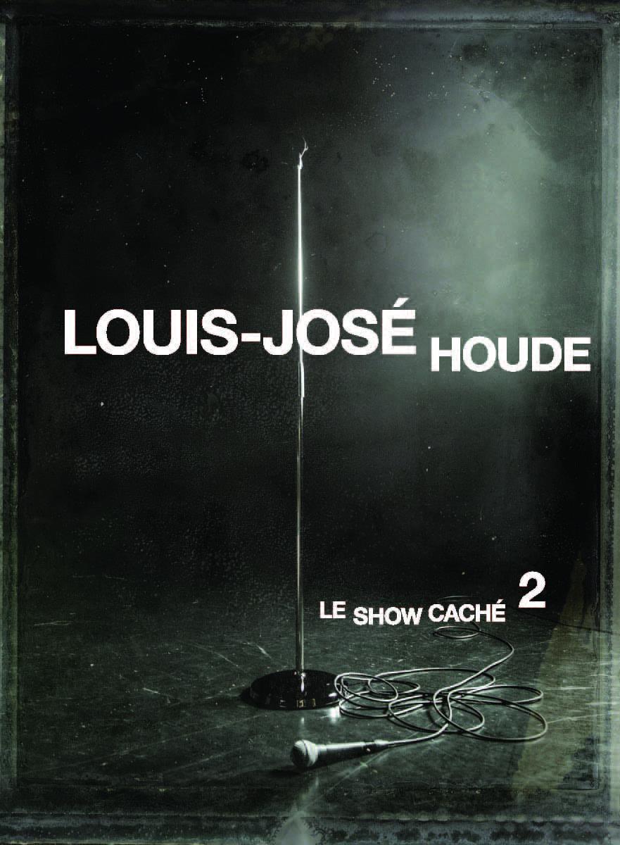 Louis-José Houde | Pochette du DVD Le Show caché 2