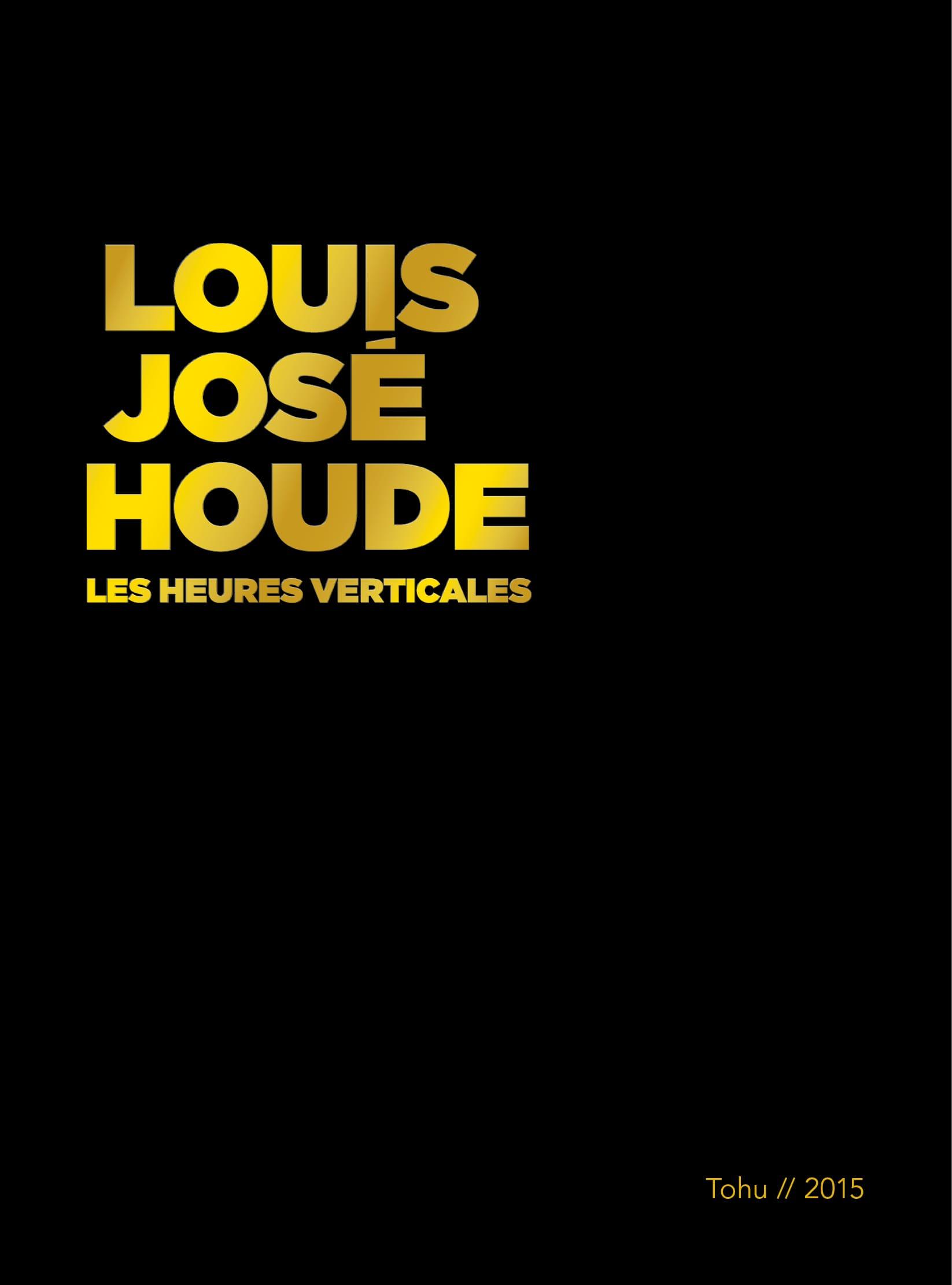 Louis-José Houde | Pochette du DVD du spectacle Les heures verticales